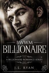 BWWM: Billionaire: A Billionaire Romance Series