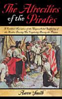 The Atrocities of the Pirates PDF