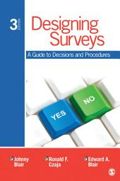 Designing Surveys: A Guide to Decisions and Procedures, Edition 3