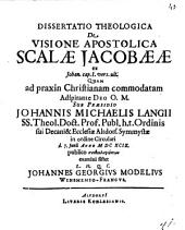 Diss. theol. de visione apostolica scalae Jacobaeae, ex Jo. capt. I, v. ult