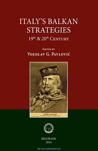 Download Italy s Balkan Strategies  19th 20th Century  Book