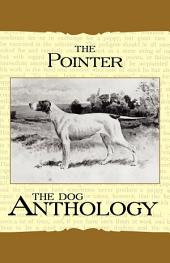 The Pointer - A Dog Anthology (A Vintage Dog Books Breed Classic)