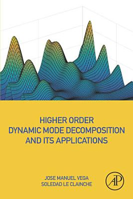 Higher Order Dynamic Mode Decomposition and Its Applications