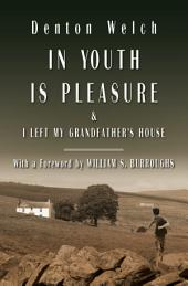 In Youth Is Pleasure: & I Left My Grandfather's House