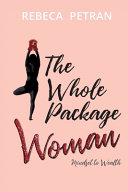 The Whole Package Woman: Mindset to Wealth