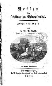 Reisen der Zöglinge zu Schnepfenthal: Band 2
