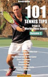 101 Tennis Tips From A World Class Coach VOLUME 2: A Common Sense Approach to Tennis
