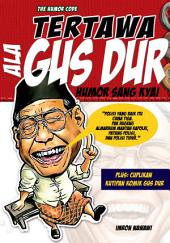 Tertawa Ala GUS DUR; Humor Sang Kyai: The Humor Code