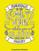 Marriage Is the Only War Where You Sleep with the Enemy PDF