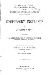 Compulsory Insurance in Germany Including an Appendix Relating to Compulsory Insurance in Other Countries in Europe