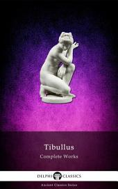 Delphi Complete Works of Tibullus (Illustrated)