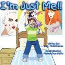 I'm Just Me!!