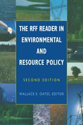 The RFF Reader in Environmental and Resource Policy: Edition 2