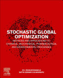 Stochastic Global Optimization Methods and Applications to Chemical, Biochemical, Pharmaceutical and Environmental Processes
