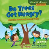 Do Trees Get Hungry?: Noticing Plant and Animal Traits