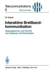 Interaktive Breitbandkommunikation: Nutzungsformen und Technik von Systemen mit Rückkanälen