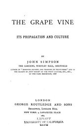 The Grape Vine: Its Propagation and Culture