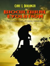 Biocultural Evolution: The Anthropology of Human Prehistory