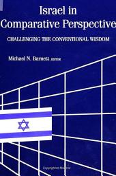 Israel in Comparative Perspective: Challenging the Conventional Wisdom