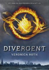 Divergent: (Första boken i Divergent-trilogin)