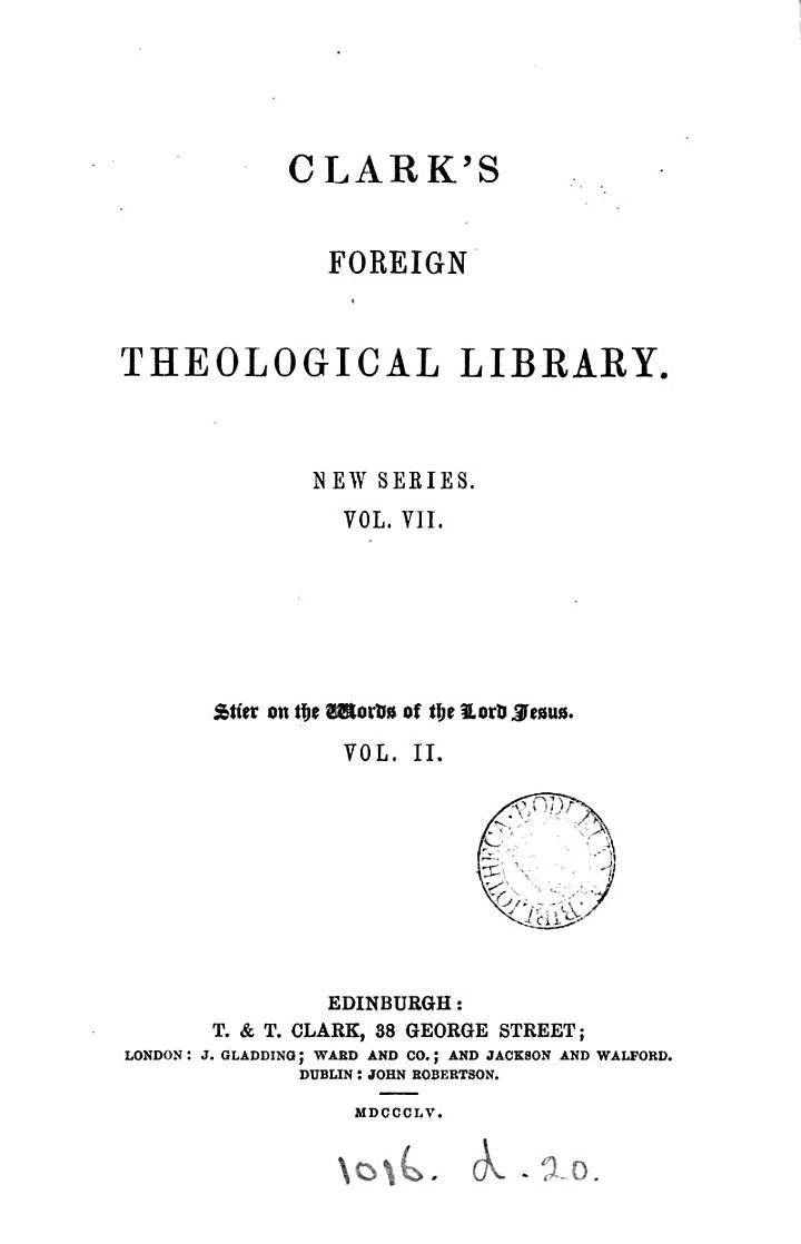The words of the lord Jesus [a commentary] tr. by W.B. Pope [and others].