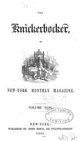The Knickerbocker: Or, New-York Monthly Magazine, Volume 18