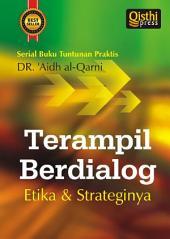 Terampil Berdialog: Etika & Strateginya