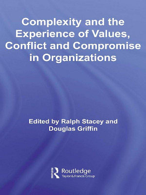 Complexity and the Experience of Values  Conflict and Compromise in Organizations
