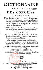Dictionnaire portatif des conciles, contenant une somme de tous les conciles généraux, nationaux, provinciaux et particuliers...