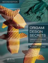Origami Design Secrets: Mathematical Methods for an Ancient Art, Second Edition, Edition 2