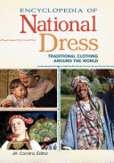 Encyclopedia of National Dress: Traditional Clothing around the World [2 volumes]