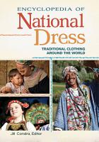 Encyclopedia of National Dress  Traditional Clothing around the World  2 volumes  PDF
