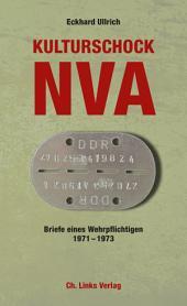 Kulturschock NVA: Briefe eines Wehrpflichtigen 1971-1973