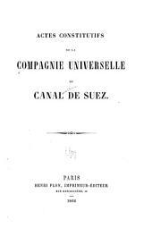 Actes constitutifs de la Compagnie universelle du canal de Suez