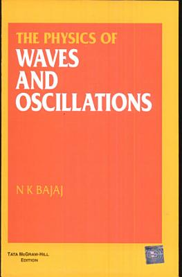 The Physics of Waves and Oscillations PDF