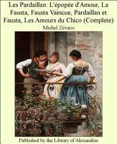 Les Pardaillan: L'_pop_e d'Amour, La Fausta, Fausta Vaincue, Pardaillan et Fausta, Les Amours du Chico (Complete)
