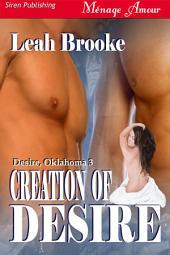 Creation of Desire [Desire, Oklahoma 3]