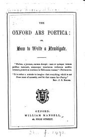 The Oxford Ars Poetica, Or, How to Write a Newdigate: Volume 2