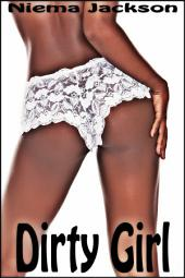 Dirty Girl (Taboo Interracial Cuckold Romance BWWM)