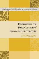 Re imagining the  Dark Continent  in fin de siecle Literature PDF