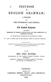 Text-book of English Grammar: A Treatise on the Etymology and Syntax of the English Language ... : for the Use of Students in Training Colleges and the Upper Classes in National and Other Elementary Schools