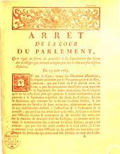 Arrêt de la Cour du Parlement qui règle la forme de procéder à la liquidation des biens des collèges qui étoient occupés par les ci-devant soi-disans Jésuites. Du 19 août 1763