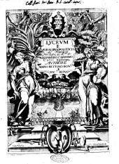 Lyceum e moralibus, politicis, ac poeticis perillustri. ac R.mo D. Alexandro Carissimo Castri episcopo, authore Mario Bettino Bon.si e Soc.e Iesu