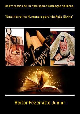 Os Processos De Transmissao E Formacao Da Biblia