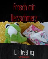 Frosch mit Herzschmerz: Gay Romance