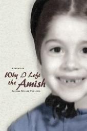 Why I Left the Amish: A Memoir