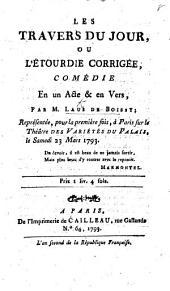 Les Travers du Jour, ou l'Étourdie corrigée; comédie en un acte et en vers, etc