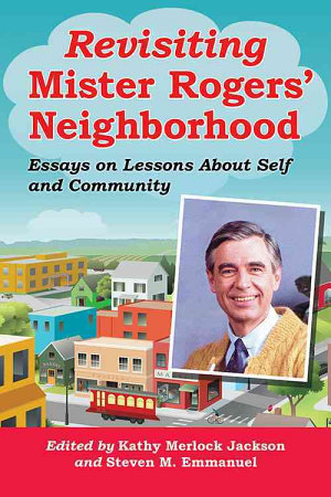 Revisiting Mister Rogers   Neighborhood