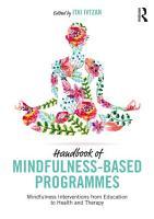 Handbook of Mindfulness Based Programmes PDF