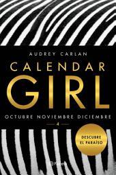 Calendar Girl 4 (Edición mexicana): Octubre, noviembre, diciembre